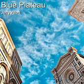 Blue Plateau by Jerry Allen