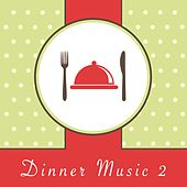 Dinner Music 2 von Various Artists