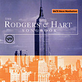 The Rogers & Hart Songbook: We'll Have Manhattan by Various Artists