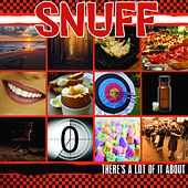 There's a Lot of It About by Snuff