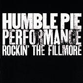 Performance: Rockin' The Filmore von Humble Pie