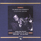 Brownie: The Complete EmArcy Recordings Of Clifford Brown by Various Artists