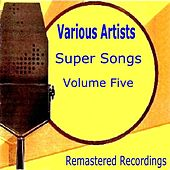 Super Songs Volume Five by Various Artists