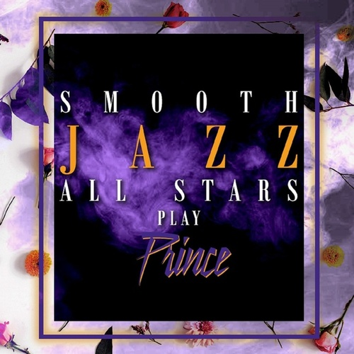 Smooth Jazz All Stars Play Prince by Smooth Jazz Allstars
