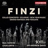 Finzi: Cello Concerto, Eclogue, New Year Music and Grand Fantasia & Toccata by Various Artists