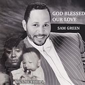 God Blessed Our Love de Sam Green