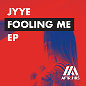 Fooling Me EP von Jyye