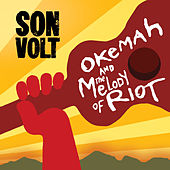Okemah and the Melody of Riot de Son Volt