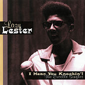 I Hear You Knockin'! by Lazy Lester