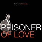 Prisoner Of Love: The Romantic Billy Eckstine by Billy Eckstine