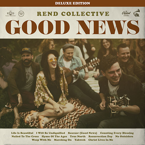 Good News (Deluxe Edition) by Rend Collective