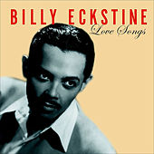 Love Songs by Billy Eckstine