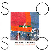 So & So: Mukai Meets Gilberto de Stan Getz