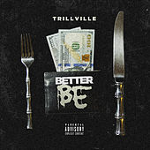 Better Be by Trillville
