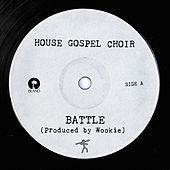 Battle by House Gospel Choir