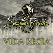 Vida Recia by La Séptima Banda