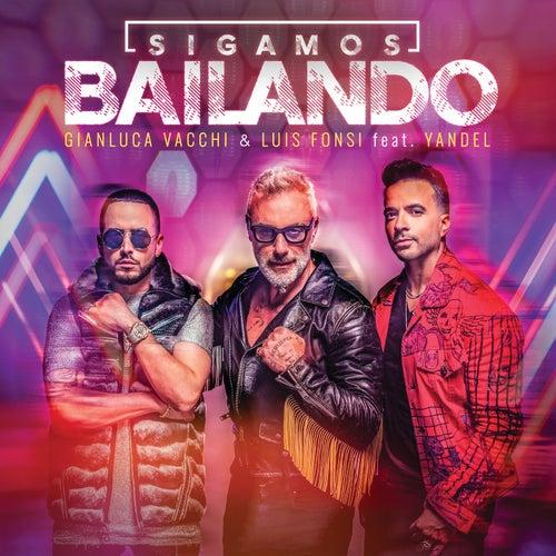 Sigamos Bailando (feat. Yandel) de Gianluca Vacchi & Luis Fonsi