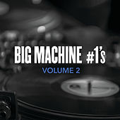 Big Machine #1's, Volume 2 von Various Artists