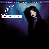 After Ours by Ann Hampton Callaway