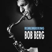Remembering Bob Berg de Bob Berg