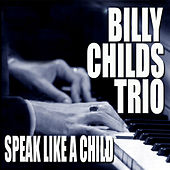 Speak Like A Child de Billy Childs