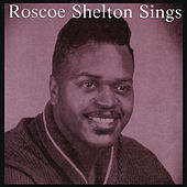 Roscoe Shelton Sings by Roscoe Shelton