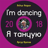 I Am Dancing by Arthur Arapov