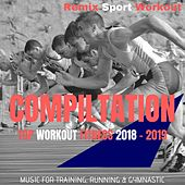 Compilation Top Workout Fitness 2018 - 2019 (Music for Training, Running & Gymnastic) de Remix Sport Workout