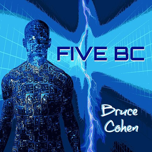 Five BC by Bruce Cohen