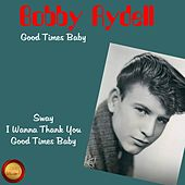 Good Times Baby de Bobby Rydell