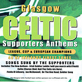 Glasgow Celtic Supporters Anthems von Various Artists