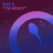 I'm Ready von Size 9