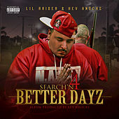 Search'n 4 Better Dayz by Lil Raider