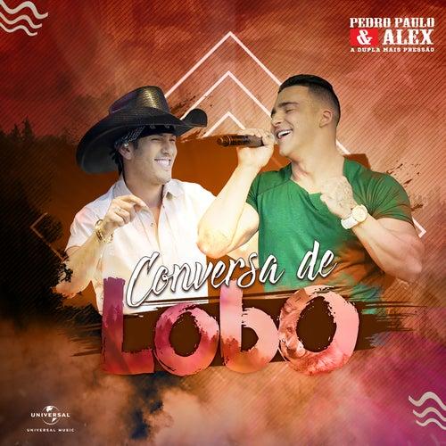 Conversa De Lobo (Acústico / Ao Vivo) de Pedro Paulo & Alex