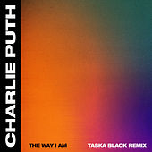 The Way I Am (Taska Black Remix) de Charlie Puth