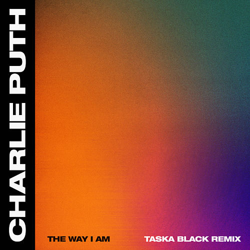 The Way I Am (Taska Black Remix) von Charlie Puth