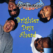 Brighter Days Ahead de Spellbound