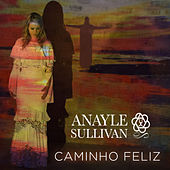 Caminho feliz de Anayle Sullivan