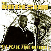The Peace Arch Concerts (Live) by Paul Robeson