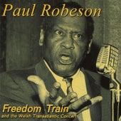 Freedom Train And The Welsh Transatlantic Concert (Live) de Paul Robeson