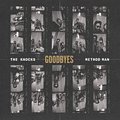 Goodbyes (feat. Method Man) von The Knocks