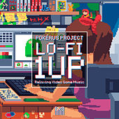 Lo-fi 1UP - Relaxing Video Game Music by Pokérus Project