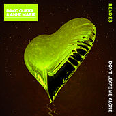 Don't Leave Me Alone (feat. Anne-Marie) (Remixes) by David Guetta
