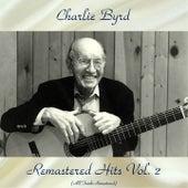 Remastered Hits Vol, 2 (Remastered 2018) de Charlie Byrd