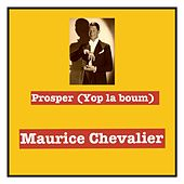 Prosper (Yop la boum) von Maurice Chevalier