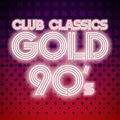 Club Classics Gold: 90's von Various Artists