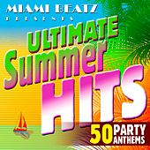 Ultimate Summer Hits: 50 Party Anthems von Miami Beatz