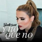 Y No Que No (Special Edition) de Giselle Gastell