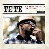 Le Premier Clair de l'aube by Tété