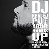 Put Your Hands Up (Feat. Young Jeezy, Plies, Rick Ross, Schife) de DJ Khaled